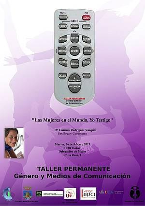 """VI Taller Permanente Género y Medios de Comunicación denominado """"Las Mujeres en el Mundo, Yo Testigo"""""""